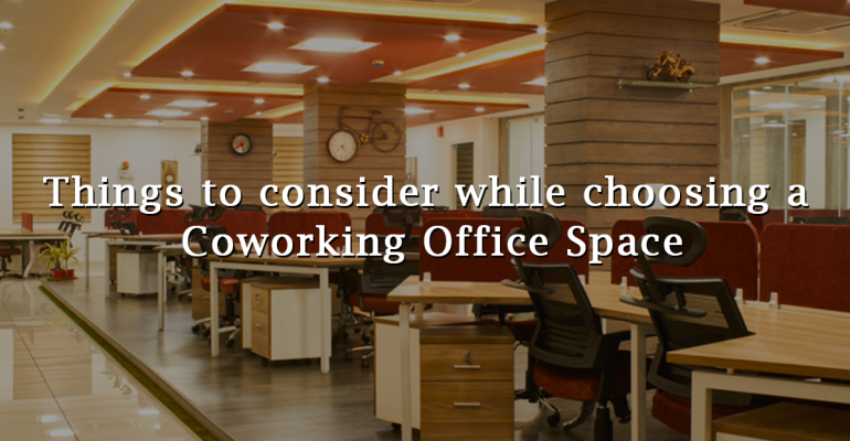 5 Things to consider while choosing a Coworking Office Space