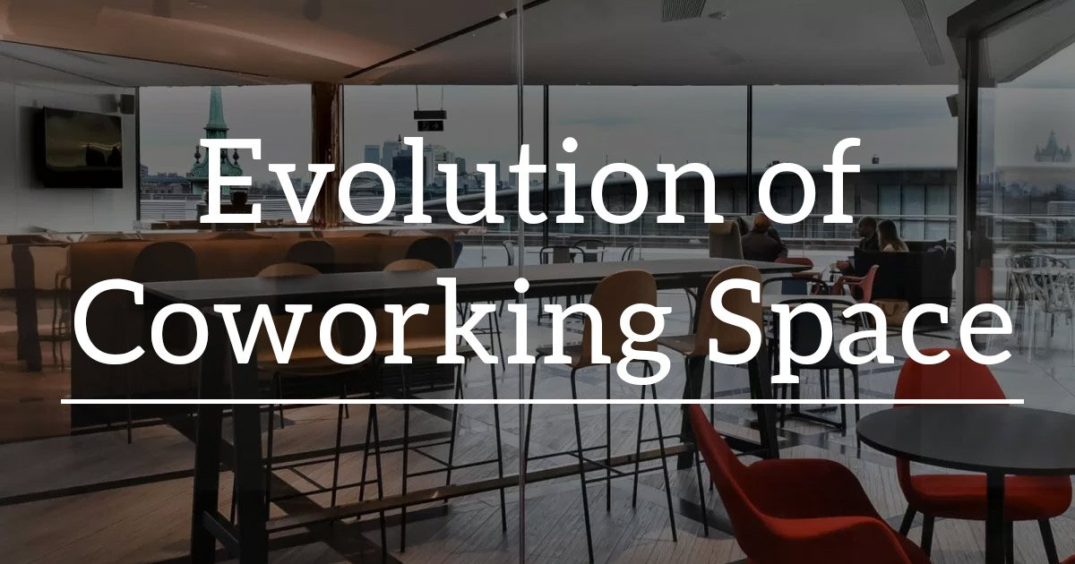 Evolution of Coworking Office Space: From Working Alone to Working Together