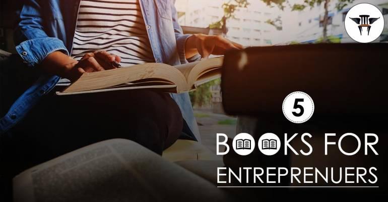 Five Books Every Entrepreneur Should Read