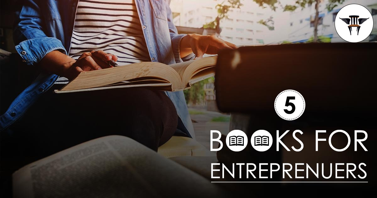 Five Books Every Entrepreneur Should Read