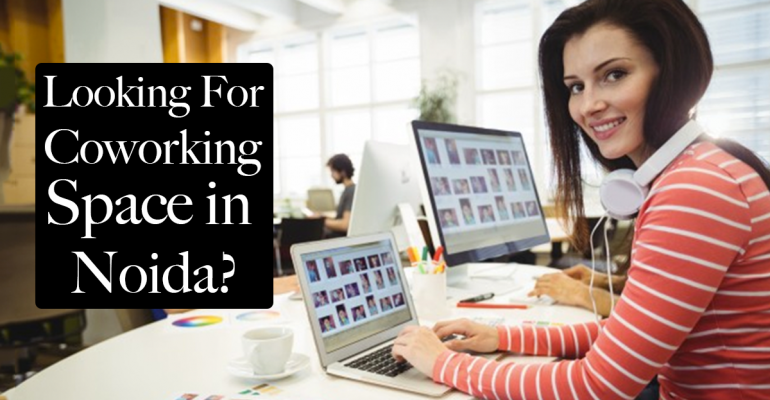 Noida – The Affordable Destination For Co-Working
