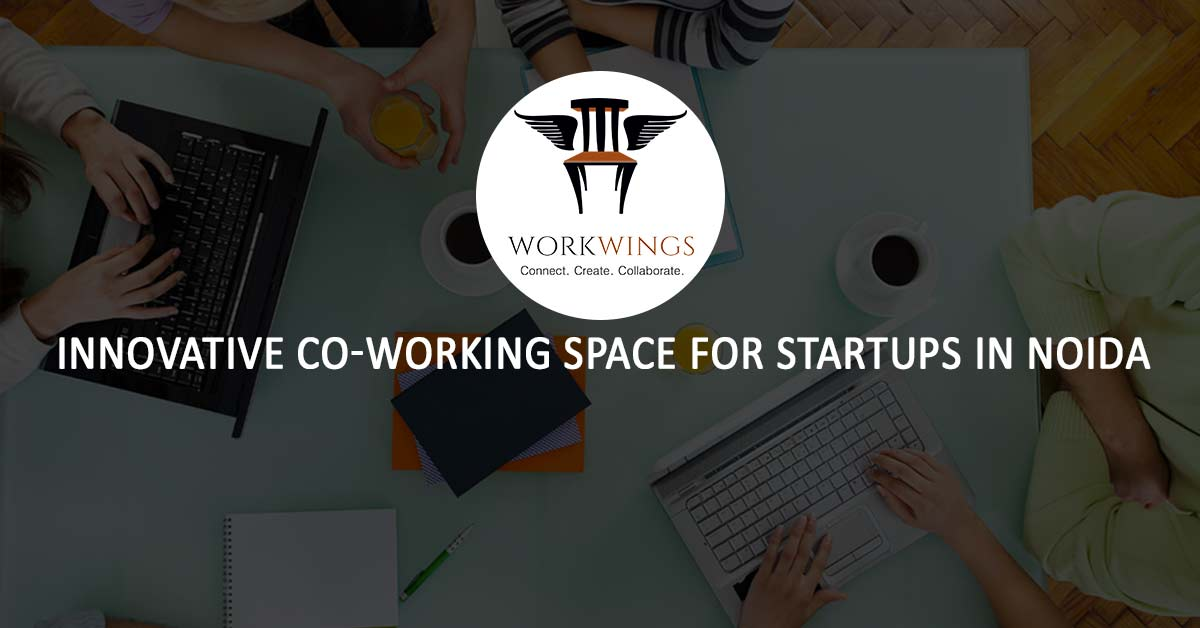 WorkWings – The Best Co-Working Space For Startups In Noida