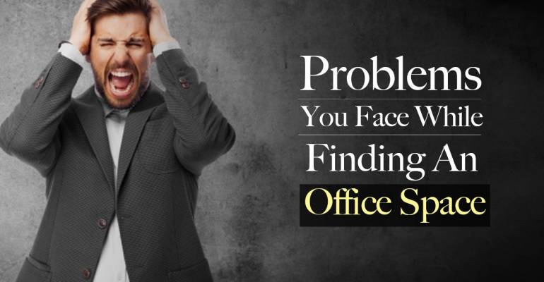 Problem in choosing an Office Space on Rent In Noida