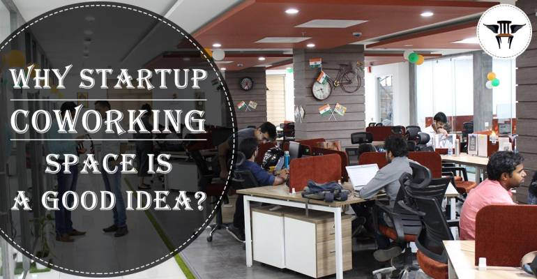 Why Startup Coworking Space is a good idea?