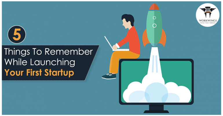 5 things To Remember While Launching Your First Startup