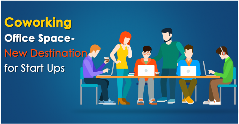 Coworking Office Space – New Destination for StartUps