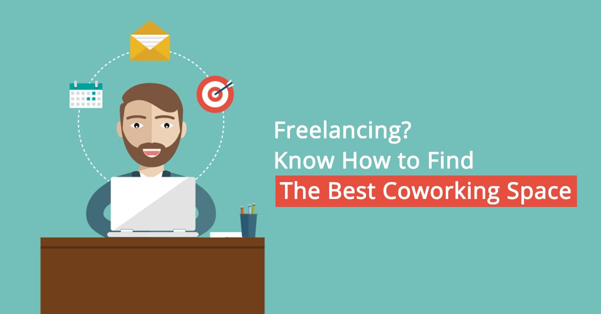 What You Need To Know When Looking For A Work Space As A Freelancer